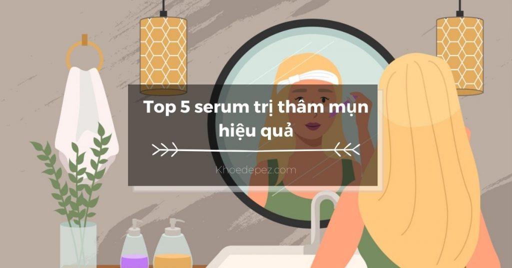 Top serum trị thâm mụn