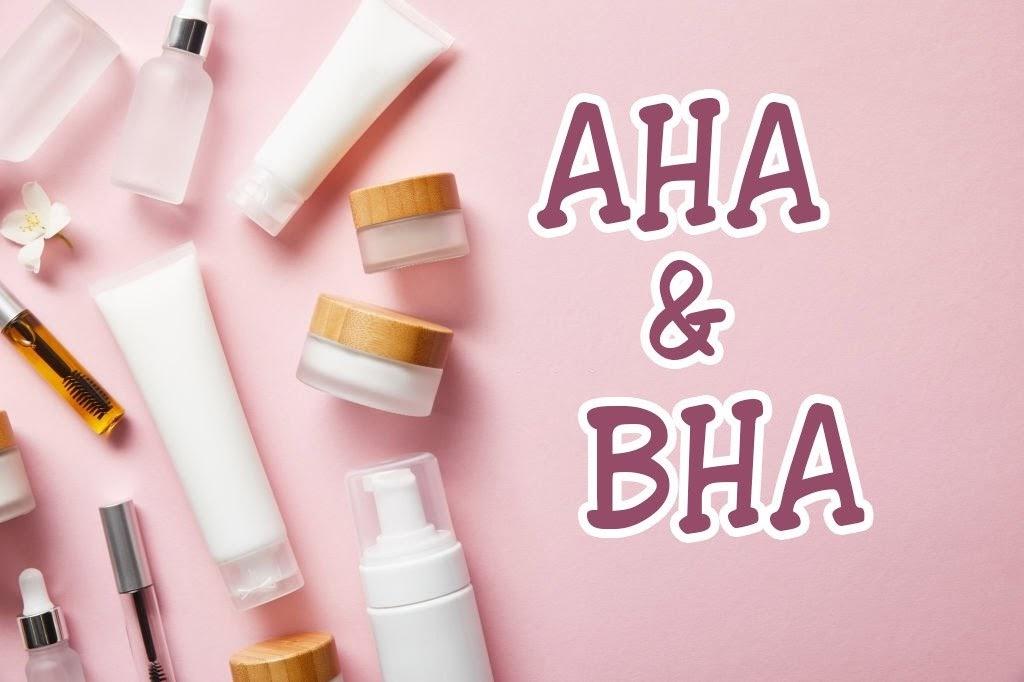 Hướng dẫn sử dụng kết hợp AHA và BHA